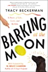 Barking at the Moon by Tracy Beckerman