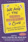 We Are the Baby-Sitters Club: Essays and Artwork from Grown-Up Readers