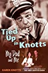 Tied Up in Knotts: My Dad and Me