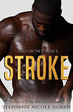 STROKE (Heavy On The D Book 3)