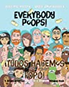 Everybody Poops! / ¡Todos hacemos popó! by Justine Avery