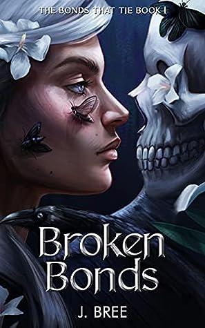 Broken Bonds (The Bonds that Tie, #1)