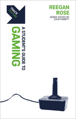 Track: Gaming: A Student's Guide to Gaming