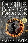 Daughter of the Yellow Dragon: A Mongolian Saga (Fractured Empire, #1)
