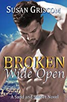 Broken Wide Open (Sand and Sunset, #1)