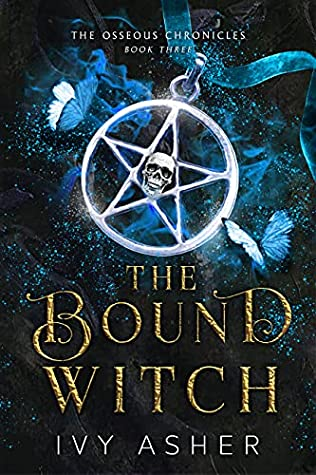 The Bound Witch (The Osseous Chronicles, #3)
