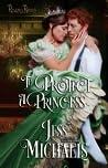 To Protect a Princess (Regency Royals, #1)