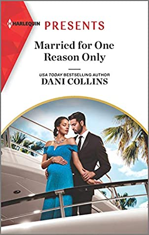 Married For One Reason Only by Dani Collins