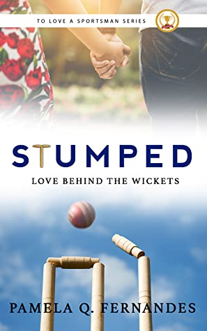 Stumped: Love Behind the Wickets (To Love a Sportsman, #2)
