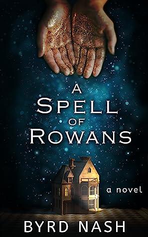 A Spell of Rowans