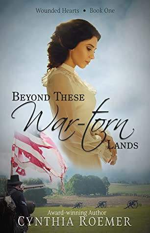 Beyond These War-Torn Lands (Wounded Heart Series #1)