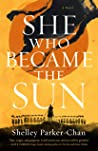 She Who Became the Sun by Shelley Parker-Chan