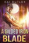 A Gilded Iron Blade by Kai Butler