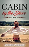 Cabin by the Shore: Book II