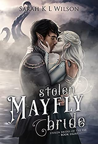 Stolen Mayfly Bride (Stolen Brides Of The Fae Book 8)