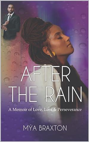 After The Rain: A Memoir of Love, Loss & Perseverance