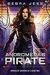 Andromeda's Pirate (Heroes of Andromeda, #2)
