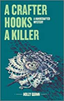 A Crafter Hooks a Killer (Handcrafted Mystery #2)
