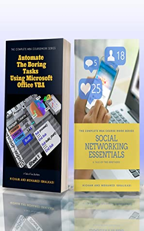 The Complete MBA Coursework Bundle 1-2 : Automate the Boring Tasks using Microsoft VBA & Social Networking (201 Non Fiction Series Book 14)