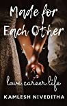Made For Each Other: Love.Career.Life