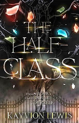 The Half-Class (The Class Chronicles, #1)