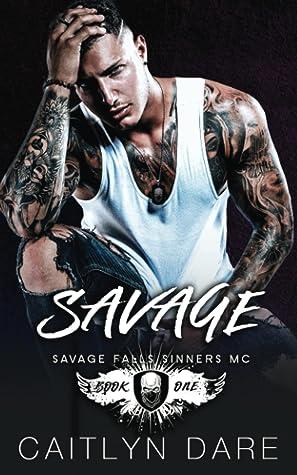 Savage (Savage Falls Sinners MC #1)