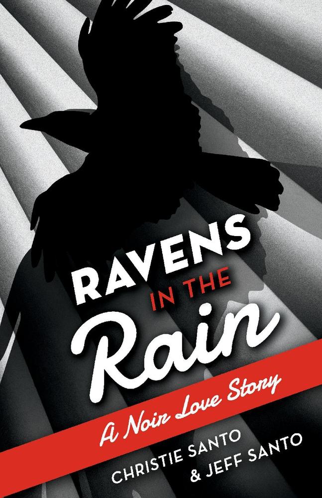Ravens In The Rain: A Noir Love Story