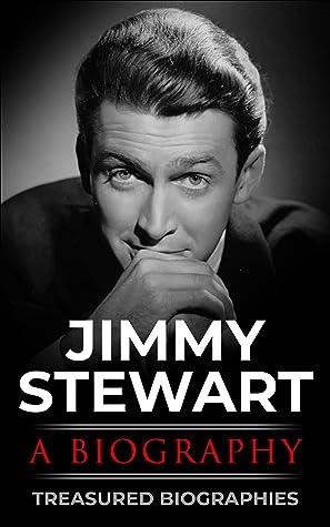 Jimmy Stewart: A Biography