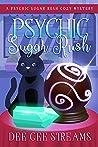 Psychic Sugar Rush (Psychic Sugar Rush Cozy Mystery Series Book 1)