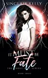 It Must Be Fate (The Ghost Girl, #3)