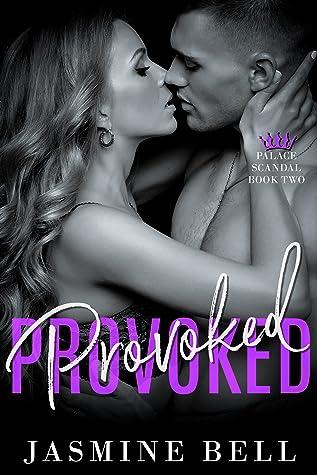 Provoked (Palace Scandal, #2)