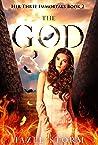 The God (Her Three Immortals, #2)