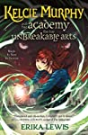 Kelcie Murphy and the Academy for the Unbreakable Arts by Erika Lewis