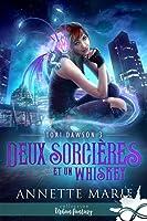 Deux sorcières et un whiskey (Tori Dawson, #3)