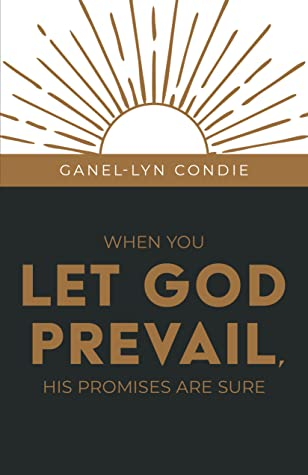 When You Let God Prevail, His Promises Are Sure