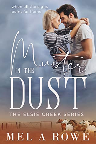 Muster In The Dust by Mel A Rowe