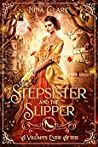 The Stepsister and the Slipper (A Villain's Ever After, #4)