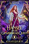 Hansel and the Gingerbread Queen (A Villain's Ever After, #6)