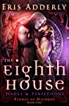 The Eighth House: Hades & Persephone (Flames of Olympos #1)