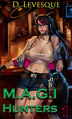 M.A.G.I Hunters 1: A Bounty Hunter Fantasy Series (M.A.G.I. Hunters)