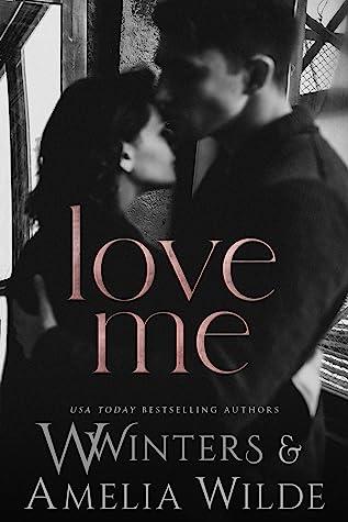 Love Me (Love The Way, #3)