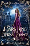 The Dark King and the Eternal Dance (A Villain's Ever After, #7)