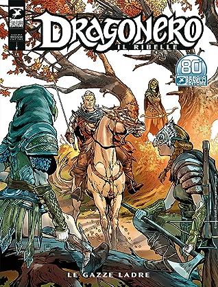 Dragonero Il Ribelle n. 21: Le gazze ladre
