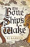 The Bone Ship's Wake (The Tide Child, #3)