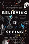Believing Is Seeing by Michael Guillen