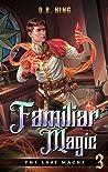 Familiar Magic (The Last Magus #3)
