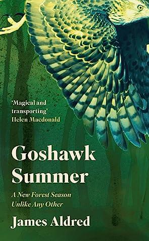 Goshawk Summer: A New Forest Season Unlike Any Other