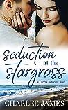 Seduction at the Stargrass (a Carris Retreats novel, #1)