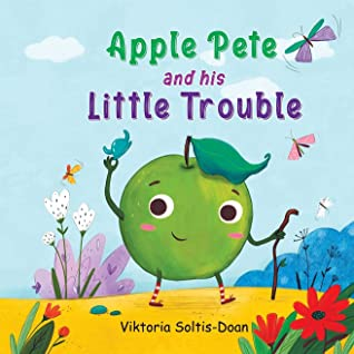Apple Pete and his Little Trouble: A Fun Children's Book About Self-Belief (Self-Esteem & Self-Respect)