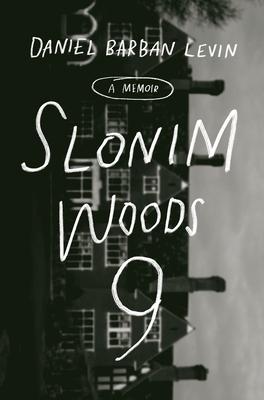 Slonim Woods 9: A Memoir